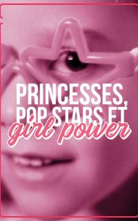 Princesses, pop star et girl power